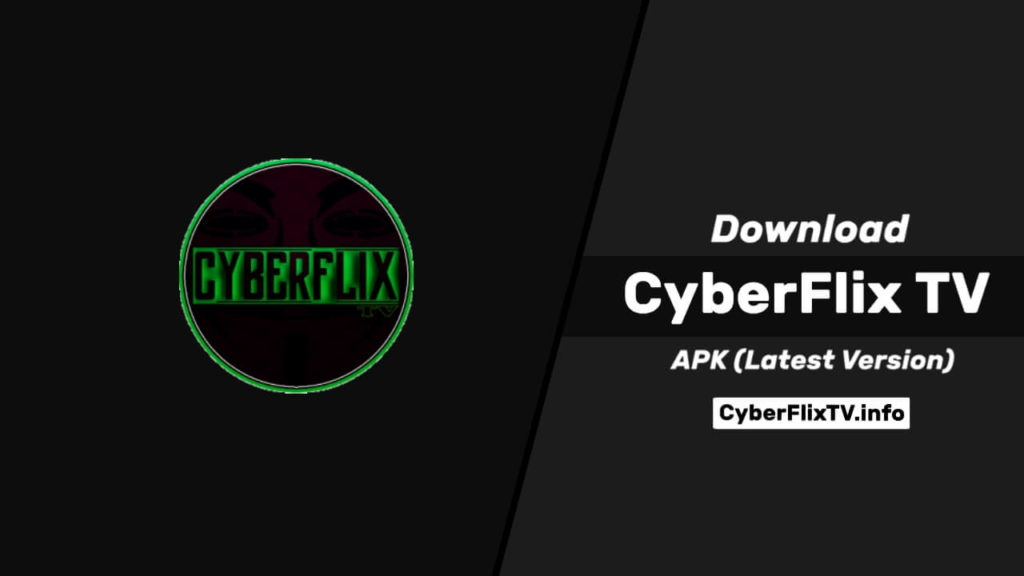 Download CyberFlix APK 3 1 8 | CyberFlix TV For Android (Latest Version)